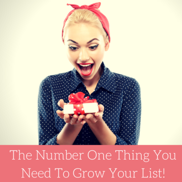The Number One Thing You Need To Grow Your List!