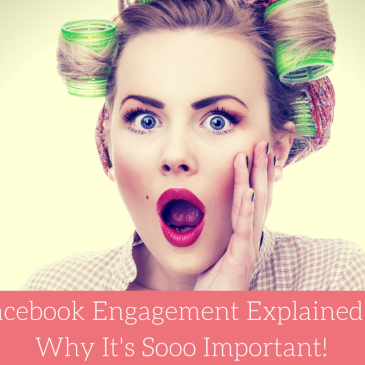 Facebook Engagement Explained & Why It's Sooo Important!