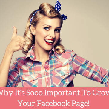 Why It's Sooo Important To Grow Your Facebook Page!
